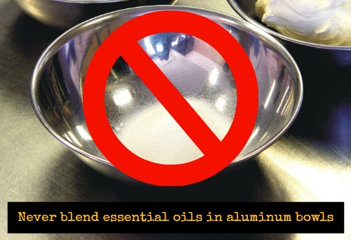 Never blend Oils in Aluminum