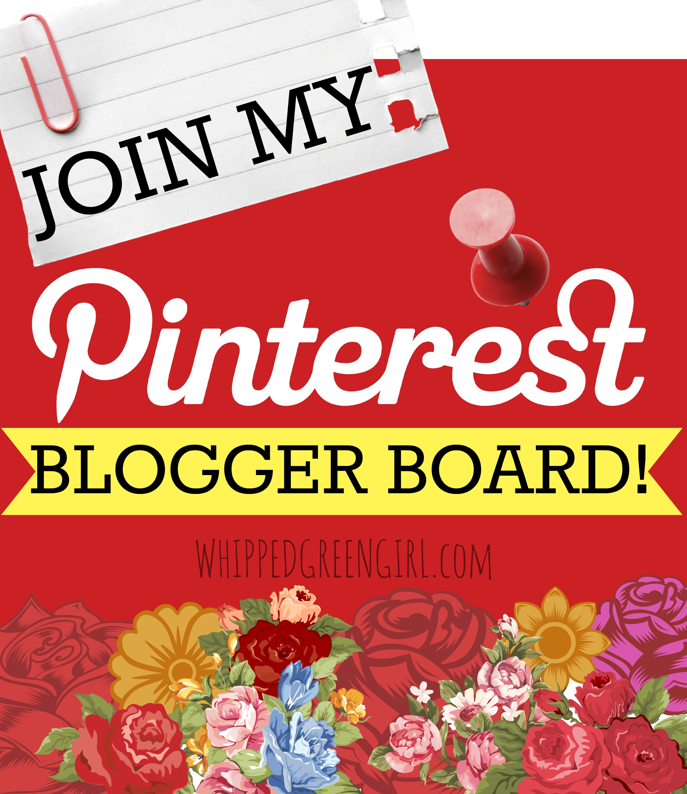 WhippedGreenGirl.com - Join Pinterest Blogger Board - #Pinterest #Collaboration #Bloggers #Promote