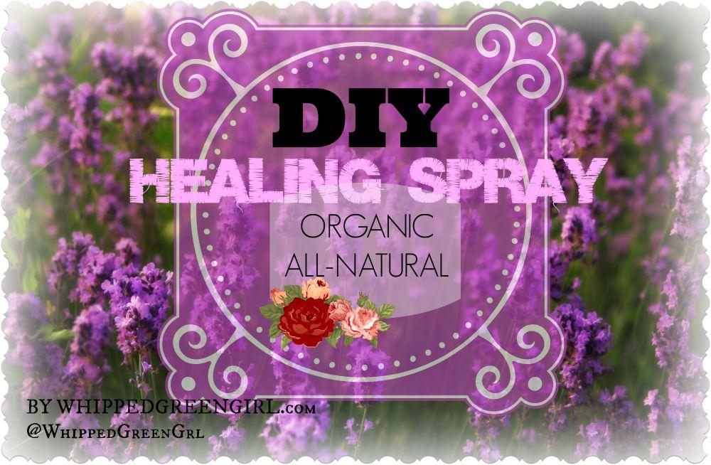 DIY Healing Spray (#aromatherapy benefits of #lavender) by WhippedGreenGirl.com on OttawaMommyClub.ca