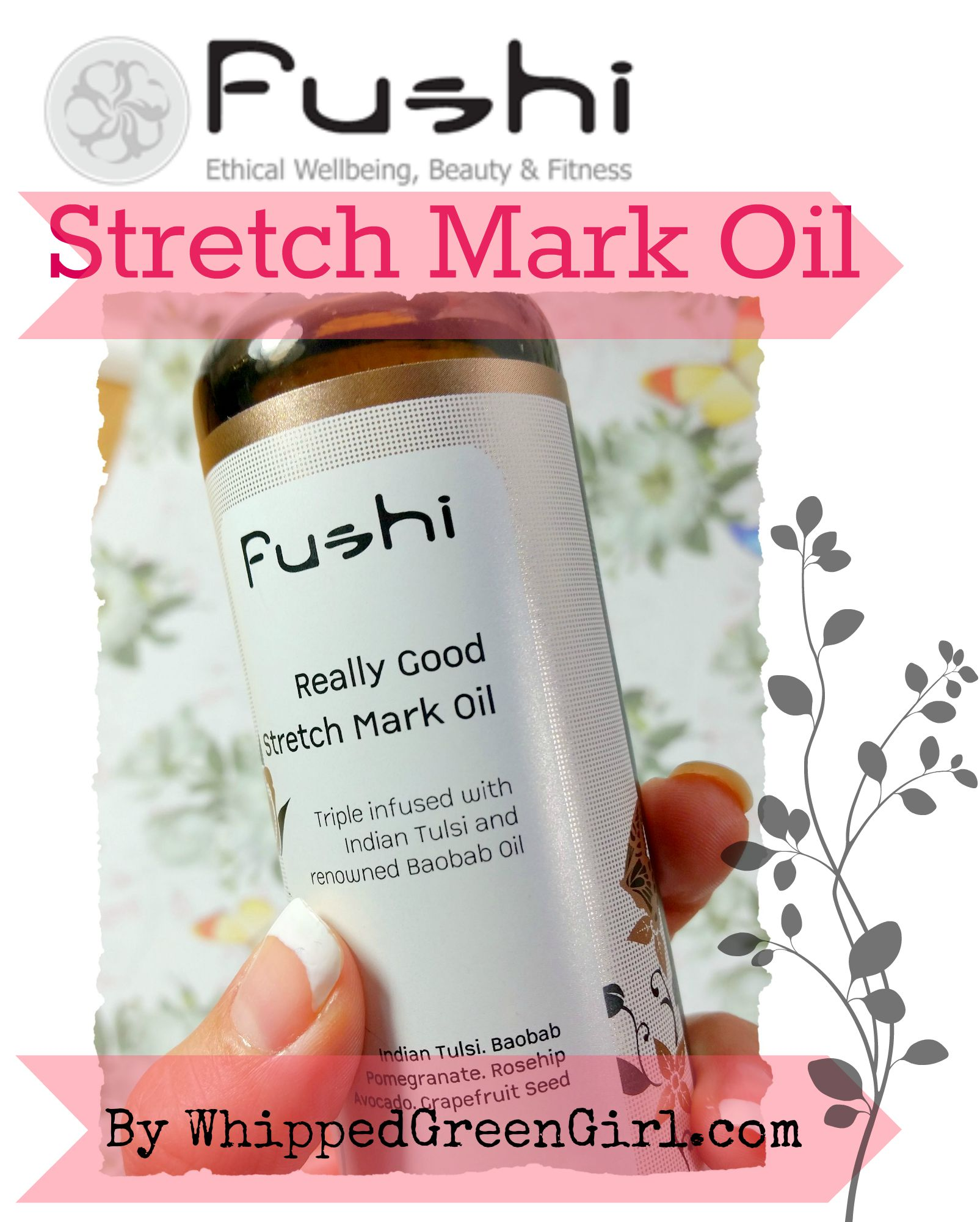 Fushi Stretch Mark Oil #REVIEW (By WhippedGreenGirl.com) #organic #skincare for #stretchmarks