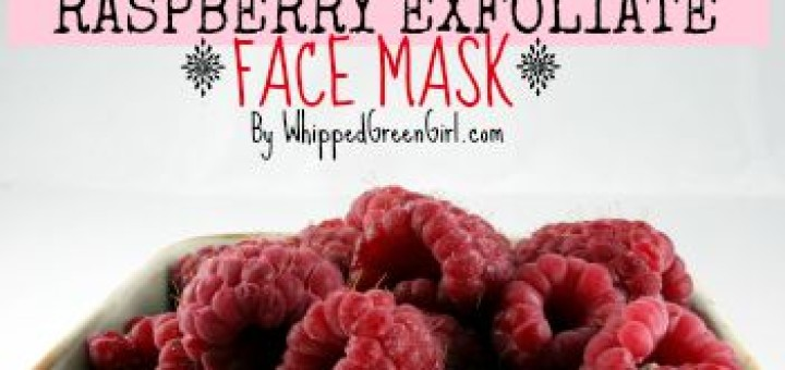 Raspberry Exfoliate Face Mask (by WhippedGreenGirl.com) #DIY #SKINCARE #ORGANIC (Use real fruits to heal your skin)