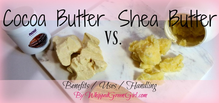 Shea Butter VS Cocoa Butter (by WhippedGreenGirl.com) Benefits, Uses, Handling #DIY #skincare