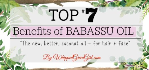 Top 7 Benefits of Babassu Oil (By WhippedGreenGirl.com) #organic #superfood for your #skin and #hair #babassu