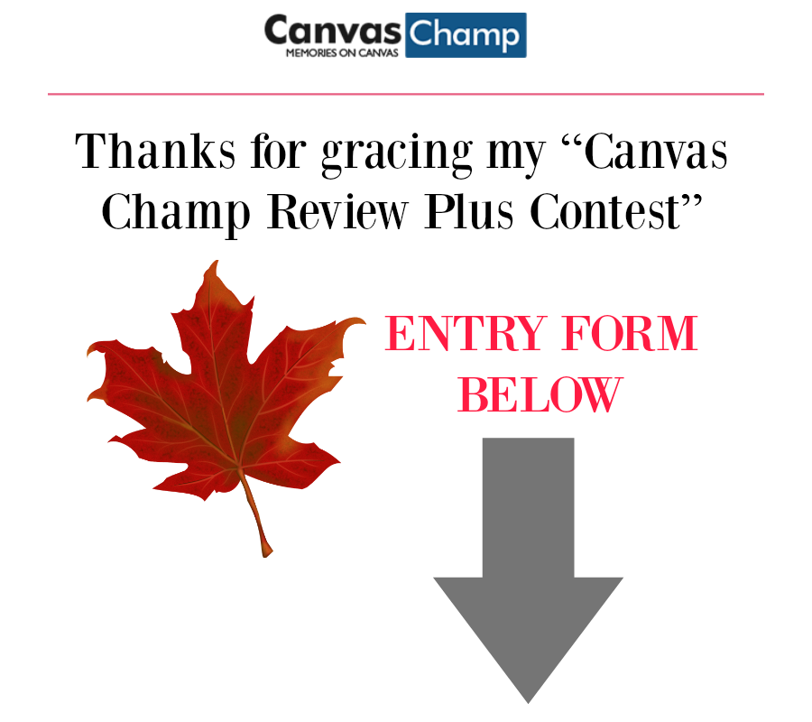 CanvasChamp.ca Review Plus Contest (by WhippedGreenGirl.com) Win a FREE wall canvas, with art of your choice! OPEN TO CANADIAN RESIDENTS 18+ #WIN #CONTEST #CanvasChamp #Canvas #Win