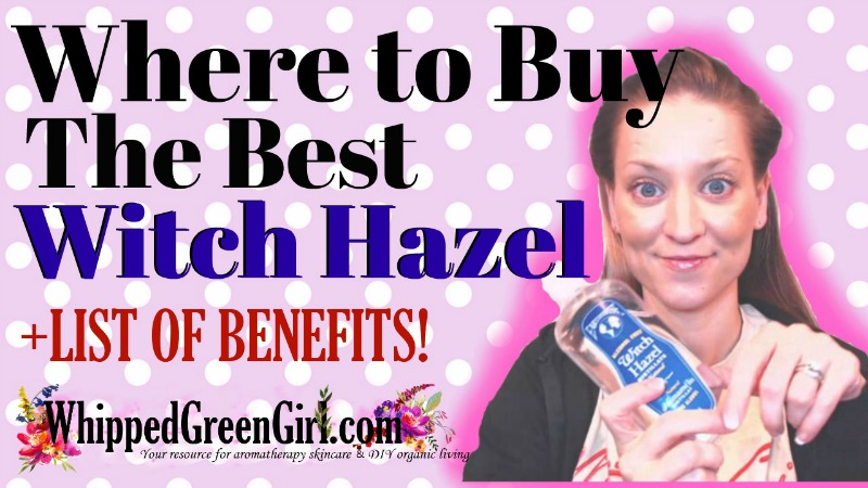 Where to Buy the Best Witch Hazel (by WhippedGreenGirl.com) #witchhazel #toner #astringent #earthwise