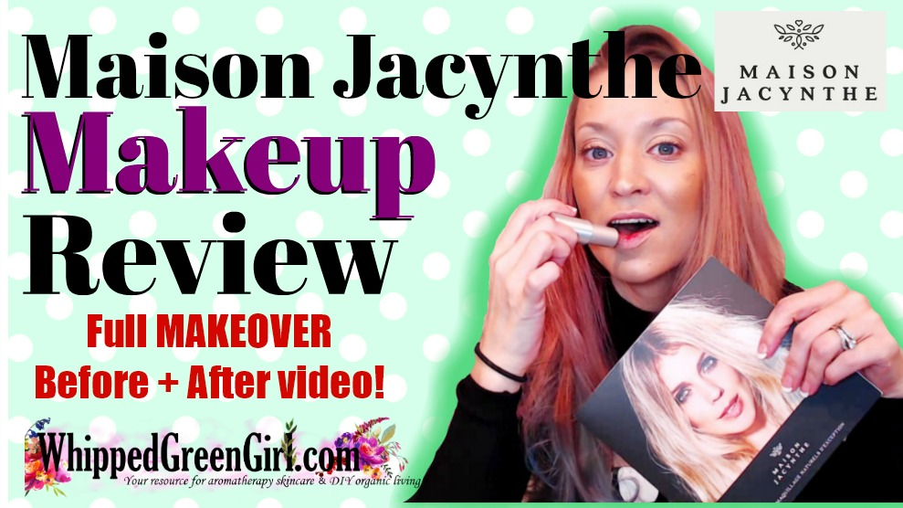 Maison Jacynthe Makeup Makeover Review (by WhippedGreenGirl.com) #organic #crueltyfree #toxicfree #vegan #makeup #cosmetics #skincare