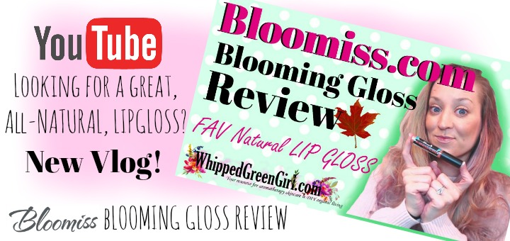 Bloomiss Blooming Gloss Review (by WhippedGreenGirl.com) My favorite #allnatural #lipgloss - #crueltyfree #parabenfree