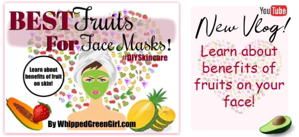 Best Fruits For Face Masks (by WhippedGreenGirl.com) #DIYSkincare #DIY #SkincareRecipes #AllNatural #GreenBeauty #FaceMasks #Fruits
