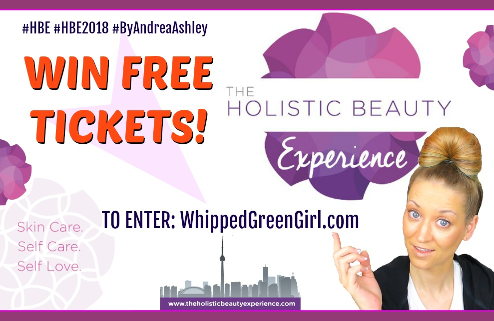 Holistic Beauty Experience Contest (by WhippedGreenGirl.com) WIN TICKETS TO ATTEND! #HBE #HBE2018 #TheHolisticBeautyExperience #HolisticBeauty #byandreaashley