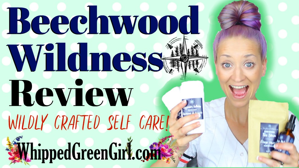 BEECHWOOD WILDNESS REVIEW (By WhippedGreenGirl.com) 100% Pure - All-Natural - Canadian Made Skincare! Beautiful, effective and affordable