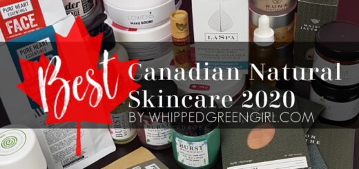 Best Natural Canadian Skincare 2020 (By WhippedGreenGirl.com) #canadiangreenbeauty